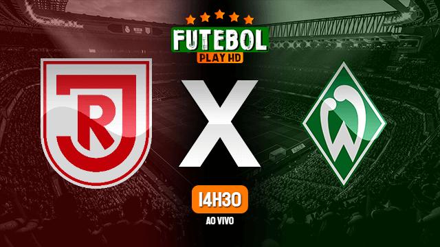 Assistir Jahn Regensburg x Werder Bremen ao vivo Grátis HD 07/04/2021