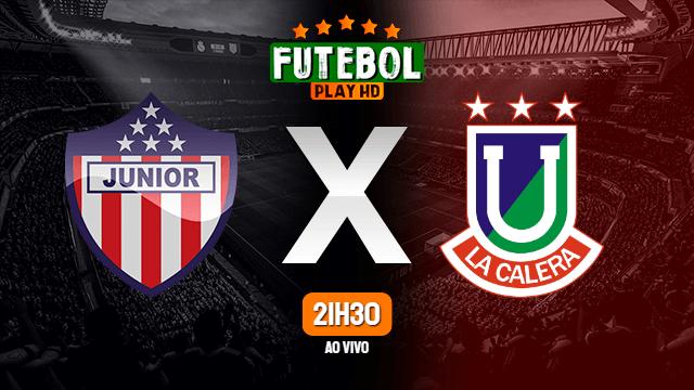 Assistir Junior Barranquilla x Unión La Calera ao vivo HD 26/11/2020 Grátis