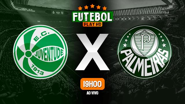 Assistir Juventude x Palmeiras ao vivo 16/06/2021 HD