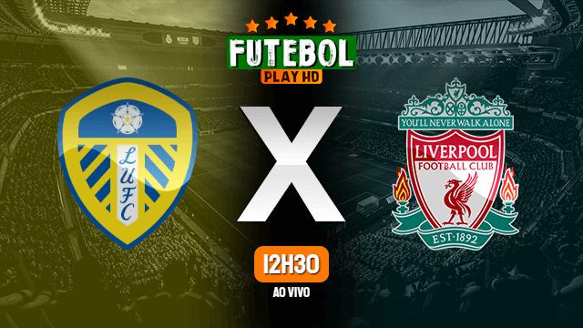 Assistir Leeds United x Liverpool ao vivo 12/09/2021 HD