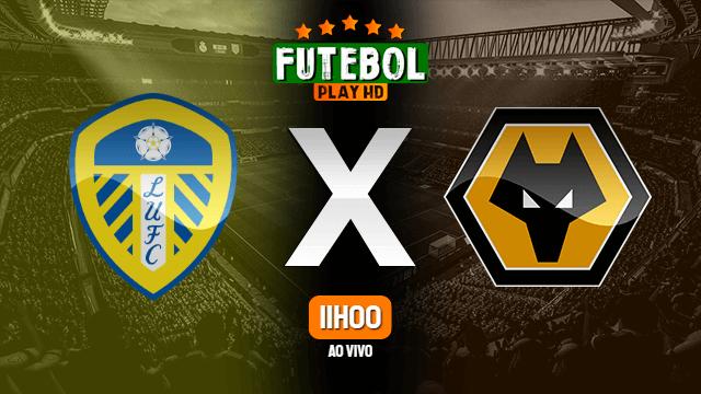 Assistir Leeds United x Wolverhampton ao vivo online 23/10/2021 HD