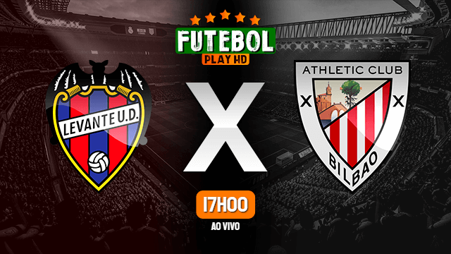 Assistir Levante x Athletic Bilbao ao vivo online 12/07/2020