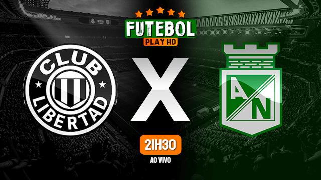Assistir Libertad x Atlético Nacional ao vivo HD 07/04/2021 Grátis