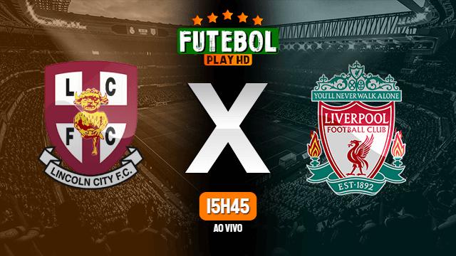 Assistir Lincoln City x Liverpool ao vivo 24/09/2020 HD online