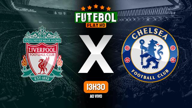Assistir Liverpool x Chelsea ao vivo 04/03/2021 HD online