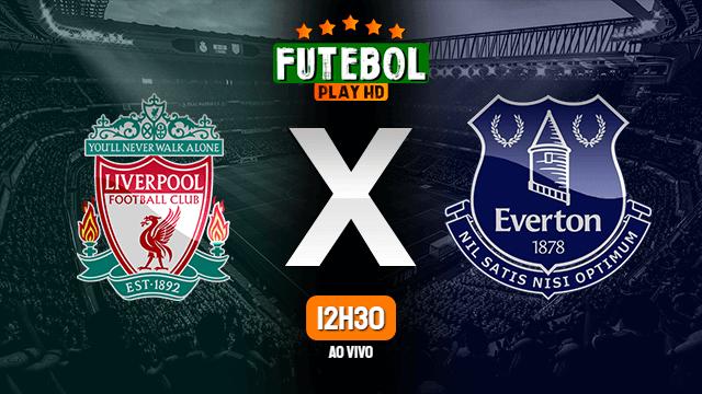 Assistir Liverpool x Everton ao vivo HD 20/02/2021 Grátis
