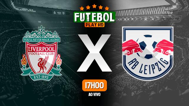 Assistir Liverpool x RB Leipzig ao vivo HD 10/03/2021 Grátis