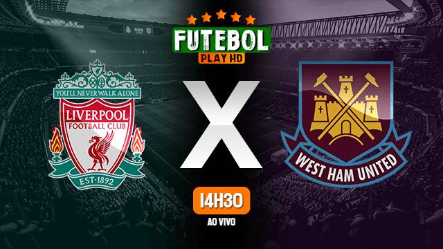 Assistir Liverpool x West Ham ao vivo online 24/02/2020