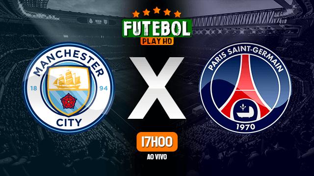 Assistir Manchester City x PSG ao vivo online 04/05/2021 HD