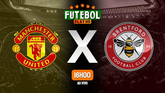 Assistir Manchester United x Brentford ao vivo HD 28/07/2021 Grátis