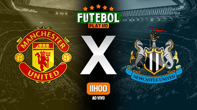 Assistir Manchester United x Newcastle ao vivo HD 21/02/2021 Grátis