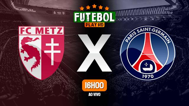 Assistir Metz x PSG ao vivo 24/04/2021 HD online