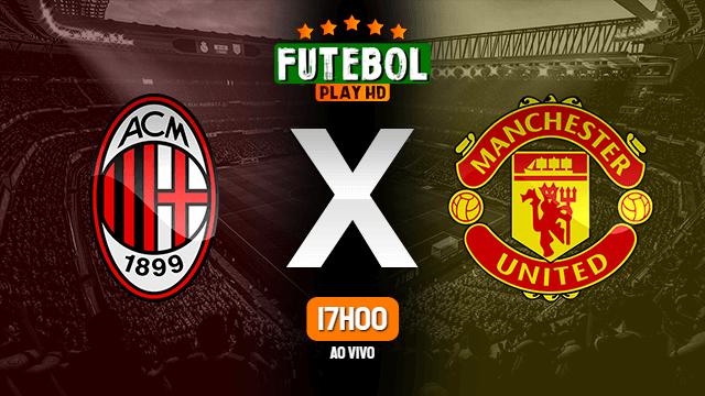 Assistir Milan x Manchester United ao vivo online 18/03/2021 HD