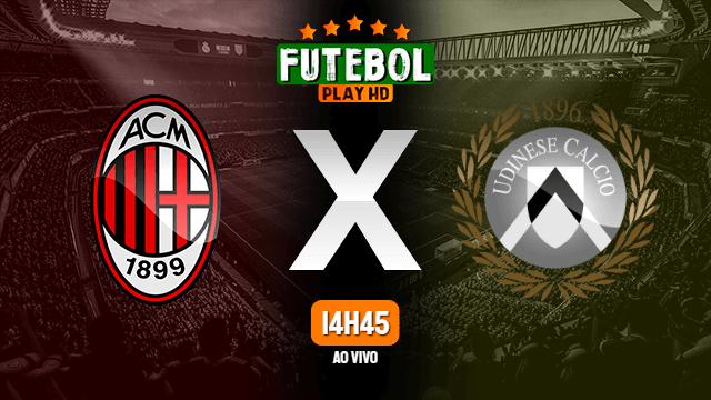 Assistir Milan x Udinese ao vivo HD 03/03/2021 Grátis