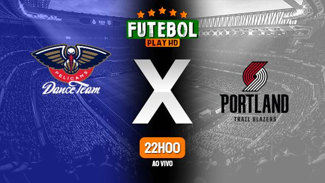 Assistir New Orleans Pelicans x Portland Trail Blazers ao vivo online 22/02/2020