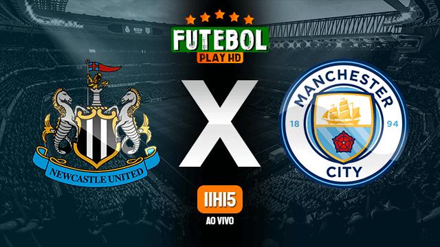 Assistir Newcastle x Manchester City ao vivo HD 14/05/2021 Grátis