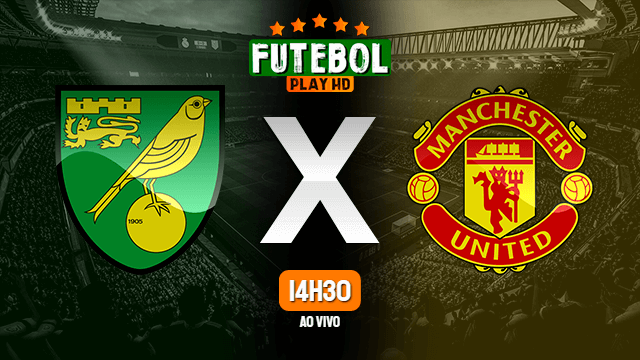 Assistir Norwich city x Manchester United ao vivo online 27/06/2020