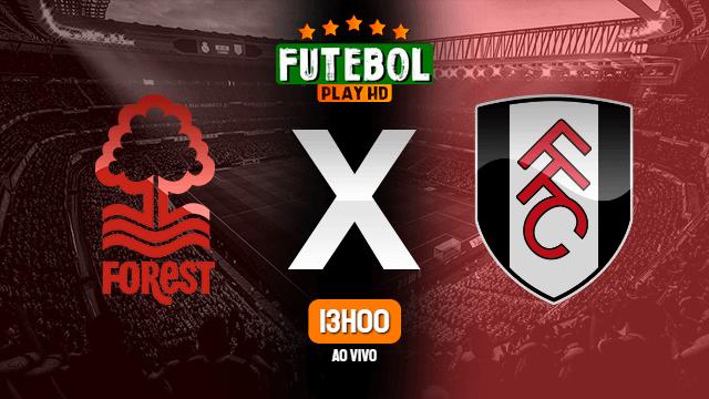Assistir Nottingham Forest x Fulham ao vivo Grátis HD 07/07/2020