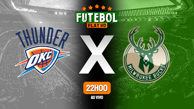 Assistir Oklahoma City Thunder x Milwaukee Bucks ao vivo HD 28/02/2020