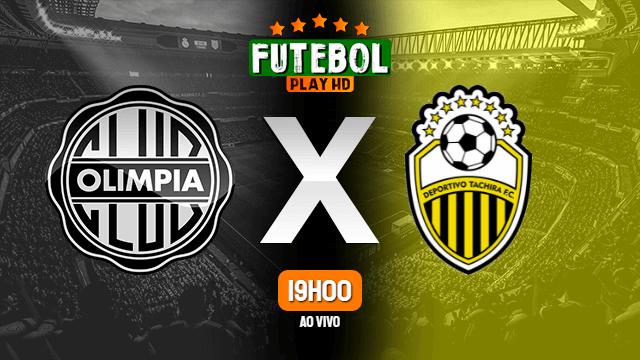 Assistir Olimpia x Deportivo Táchira ao vivo HD 26/05/2021 Grátis