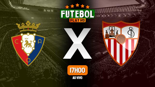 Assistir Osasuna x Sevilla ao vivo HD 22/02/2021 Grátis