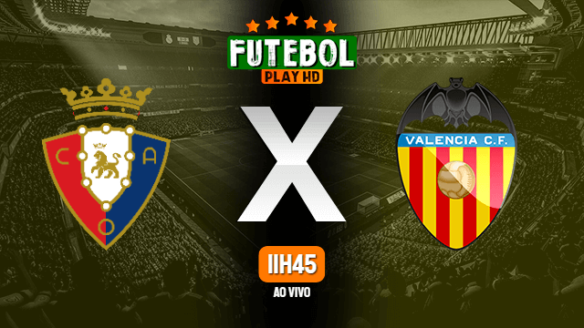 Assistir Osasuna x Valencia ao vivo HD 12/09/2021 Grátis