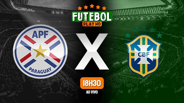 Assistir Paraguai x Brasil ao vivo online 08/06/2021 HD
