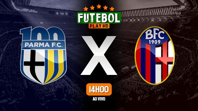 Assistir Parma x Bologna ao vivo online 12/07/2020