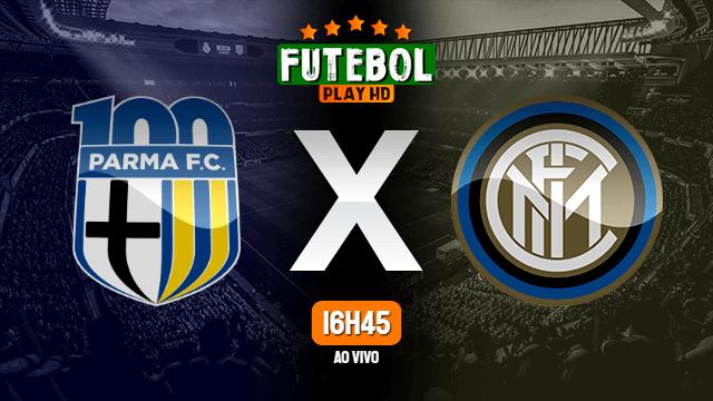 Assistir Parma x Inter de Milão ao vivo Grátis HD 04/03/2021
