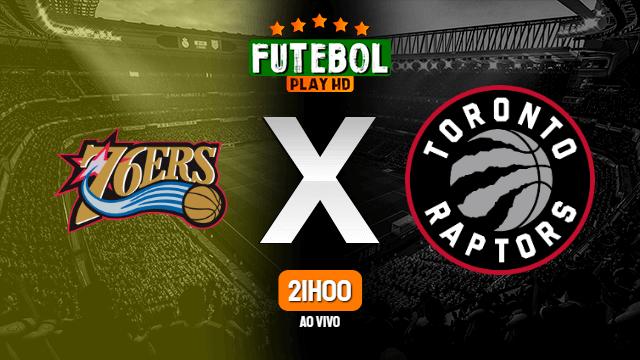 Assistir Philadelphia 76ers x Toronto Raptors ao vivo online 12/08/2020