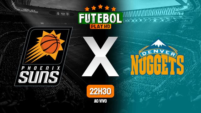 Assistir Phoenix Suns x Denver Nuggets ao vivo Grátis HD 07/06/2021