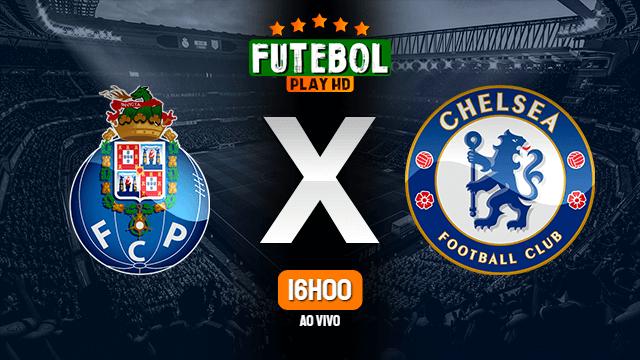 Assistir Porto x Chelsea ao vivo HD 07/04/2021 Grátis