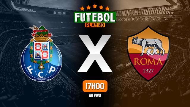 Assistir Porto x Roma ao vivo 28/07/2021 HD online