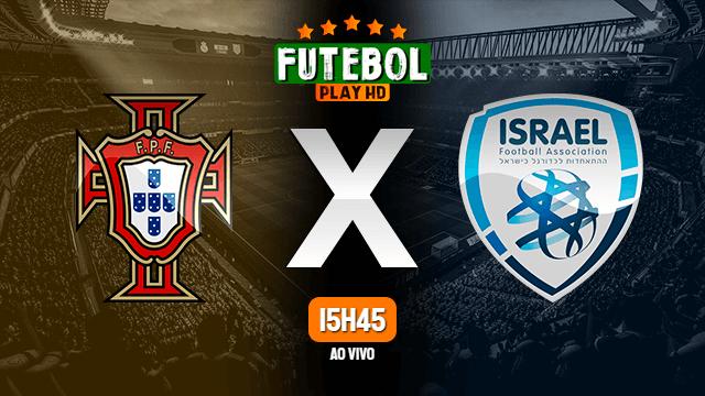 Assistir Portugal x Israel ao vivo 09/06/2021 HD online