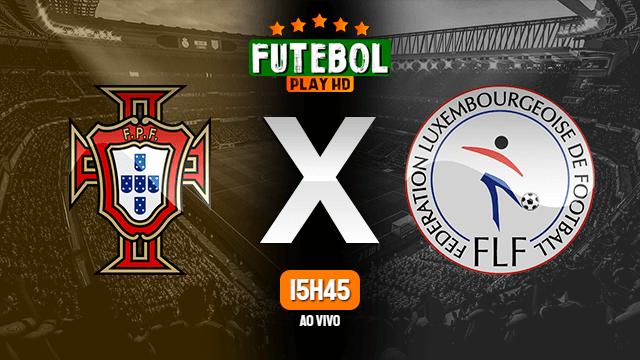 Assistir Portugal x Luxemburgo ao vivo online 12/10/2021 HD