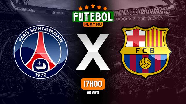 Assistir PSG x Barcelona ao vivo Grátis HD 10/03/2021