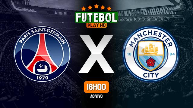 Assistir PSG x Manchester City ao vivo 28/04/2021 HD