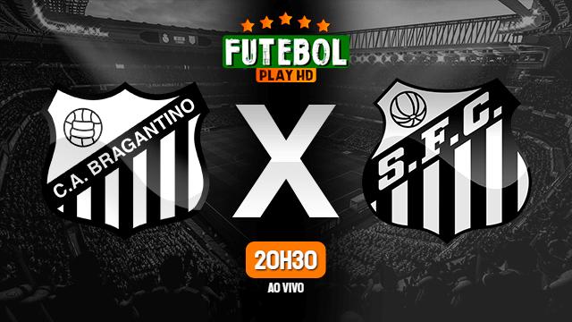 Assistir RB Bragantino x Santos ao vivo 18/07/2021 HD