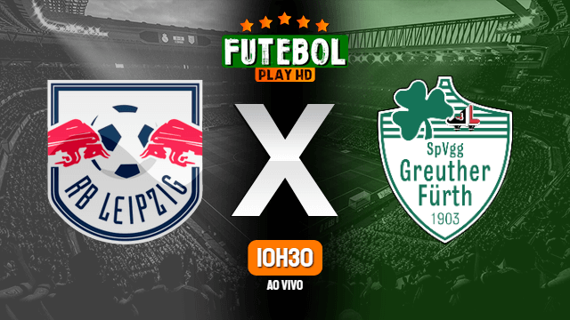 Assistir RB Leipzig x Greuther Furth ao vivo HD 23/10/2021 Grátis