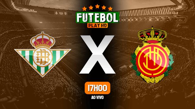 Assistir Real Betis x Mallorca ao vivo online 21/02/2020