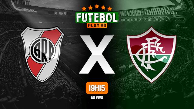 Assistir River Plate x Fluminense ao vivo Grátis HD 25/05/2021