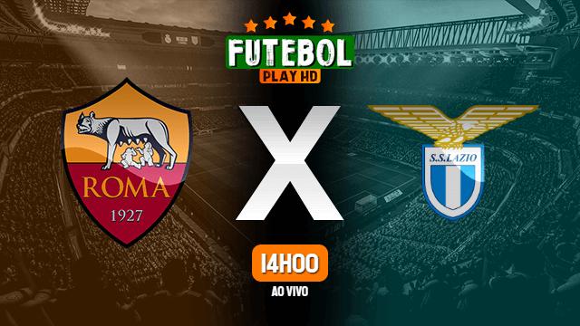 Assistir Roma x Lazio ao vivo 15/05/2021 HD