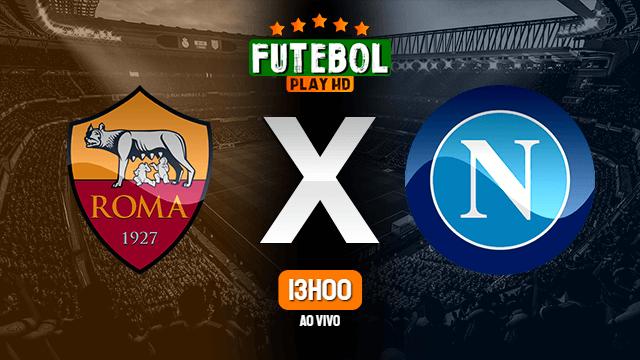 Assistir Roma x Napoli ao vivo 21/03/2021 HD