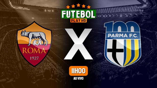 Assistir Roma x Parma ao vivo online 08/07/2020