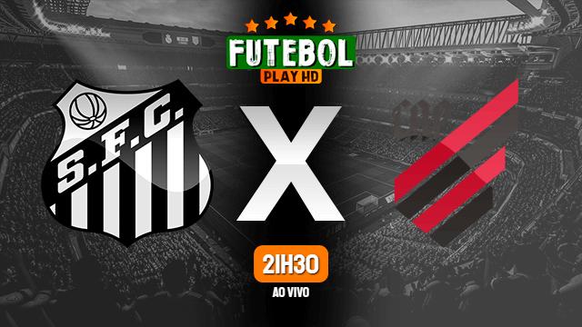 Assistir Santos x Athletico-PR ao vivo 14/09/2021 HD