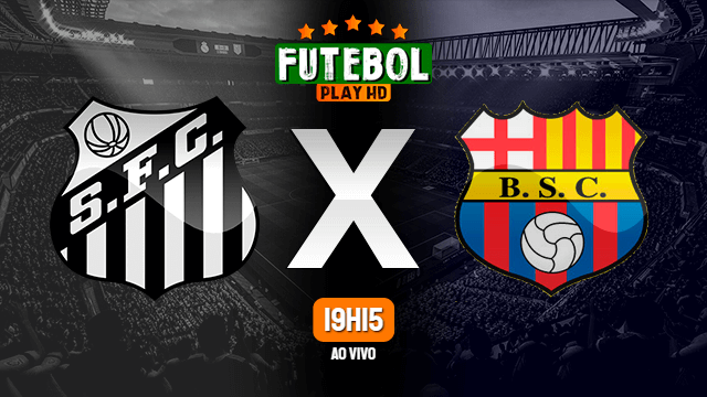 Assistir Santos x Barcelona de Guayaquil ao vivo online 20/04/2021 HD