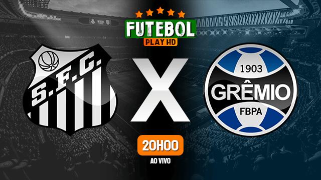 Assistir Santos x Grêmio ao vivo online 10/10/2021 HD