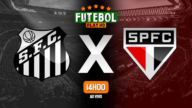 Assistir Santos x São Paulo ao vivo 20/06/2021 HD