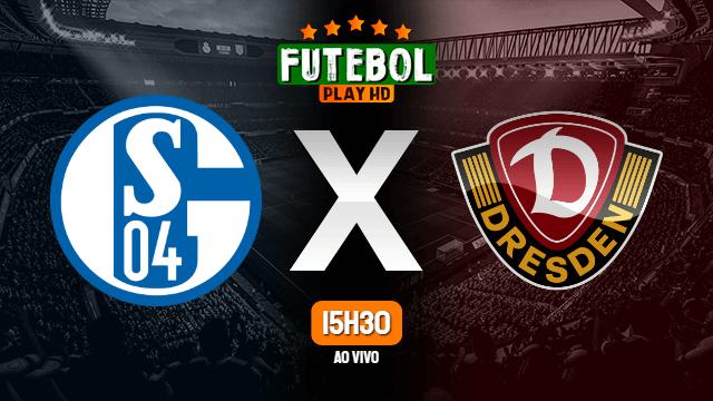Assistir Schalke 04 x Dynamo Dresden ao vivo Grátis HD 23/10/2021