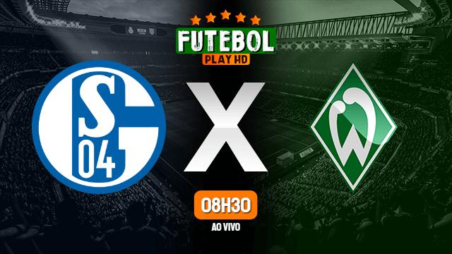 Assistir Schalke 04 x Werder Bremen ao vivo online 30/05/2020